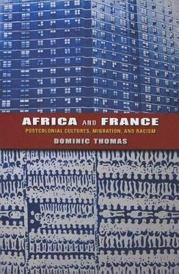 Africa and France: Postcolonial Cultures, Migration, and Racism - African Expressive Cultures (Hardback)