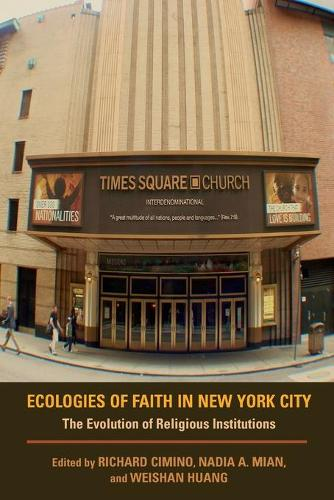 Ecologies of Faith in New York City: The Evolution of Religious Institutions - Polis Center Series on Religion and Urban Culture (Paperback)