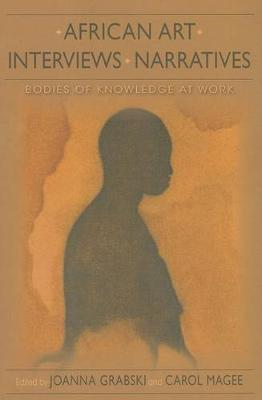 African Art, Interviews, Narratives: Bodies of Knowledge at Work - African Expressive Cultures (Paperback)