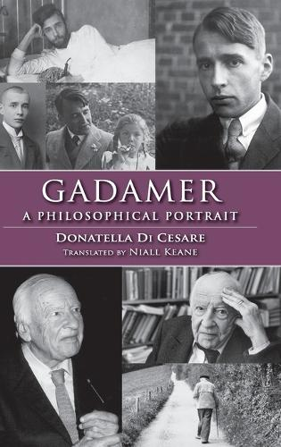 Gadamer: A Philosophical Portrait - Studies in Continental Thought (Hardback)