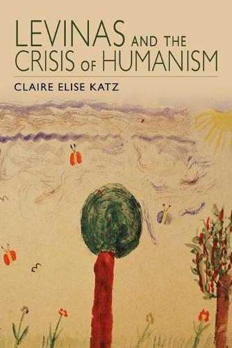 Levinas and the Crisis of Humanism (Paperback)