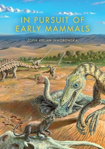 In Pursuit of Early Mammals - Life of the Past (Hardback)