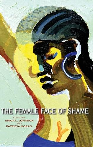 The Female Face of Shame (Hardback)
