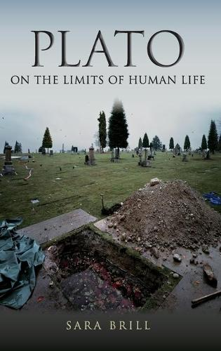 Plato on the Limits of Human Life - Studies in Continental Thought (Hardback)