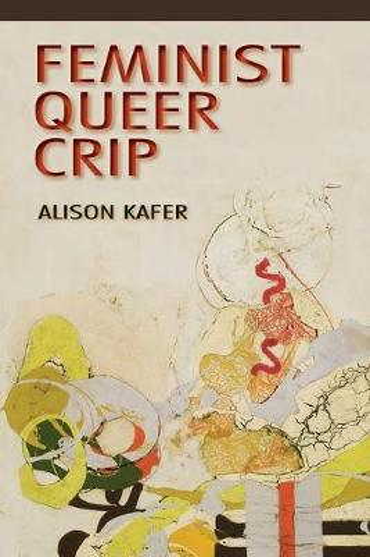 Feminist, Queer, Crip (Paperback)