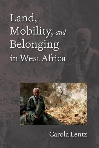 Land, Mobility, and Belonging in West Africa: Natives and Strangers (Paperback)