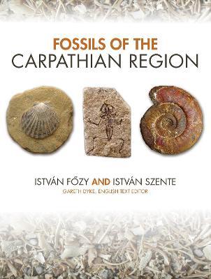 Fossils of the Carpathian Region - Life of the Past (Hardback)