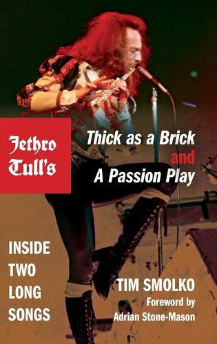 Jethro Tull's Thick as a Brick and A Passion Play: Inside Two Long Songs - Profiles in Popular Music (Hardback)