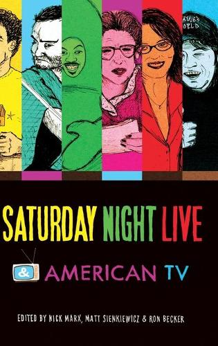 Saturday Night Live and American TV (Hardback)