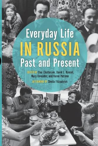 Everyday Life in Russia Past and Present - Indiana-Michigan Series in Russian and East European Studies (Paperback)
