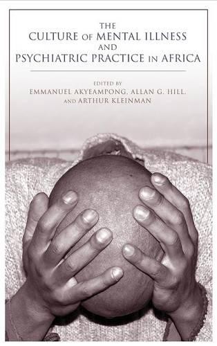 The Culture of Mental Illness and Psychiatric Practice in Africa (Hardback)