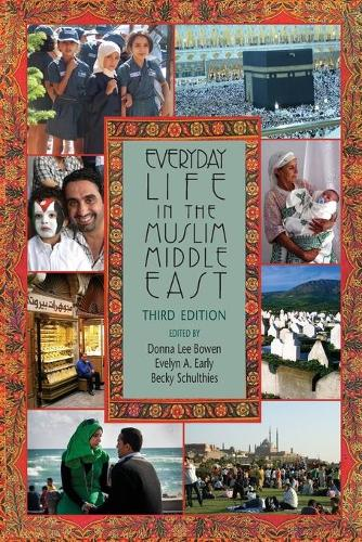 Everyday Life in the Muslim Middle East, Third Edition - Indiana Series in Middle East Studies (Paperback)