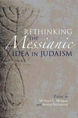 Rethinking the Messianic Idea in Judaism (Paperback)