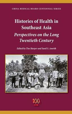 Histories of Health in Southeast Asia: Perspectives on the Long Twentieth Century (Hardback)