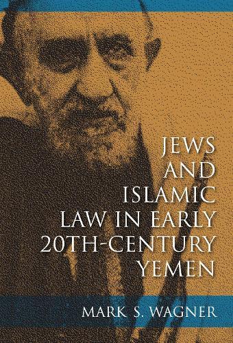Jews and Islamic Law in Early 20th-Century Yemen - Indiana Series in Sephardi and Mizrahi Studies (Paperback)