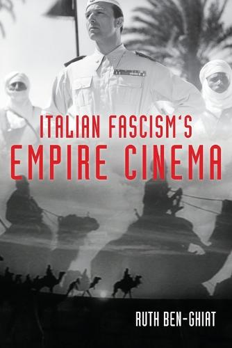 Italian Fascism's Empire Cinema - New Directions in National Cinemas (Paperback)