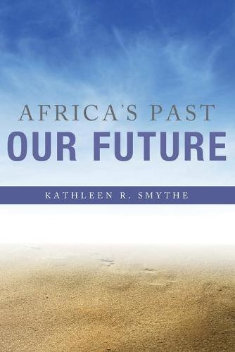 Africa's Past, Our Future (Paperback)