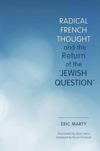 """Radical French Thought and the Return of the """"Jewish Question"""" - Studies in Antisemitism (Paperback)"""