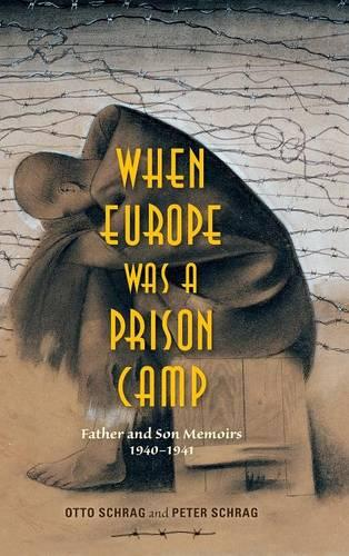 When Europe Was a Prison Camp: Father and Son Memoirs, 1940-1941 (Hardback)