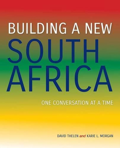 Building a New South Africa: One Conversation at a Time (Paperback)