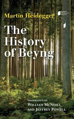 The History of Beyng - Studies in Continental Thought (Hardback)
