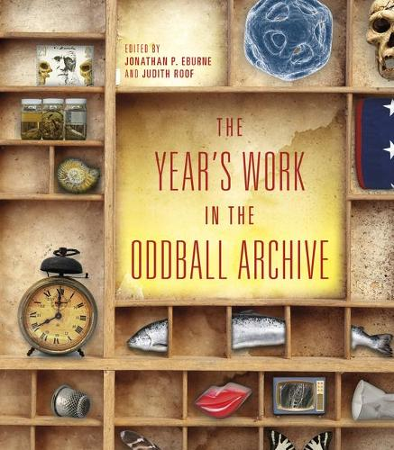 The Year's Work in the Oddball Archive - The Year's Work (Hardback)