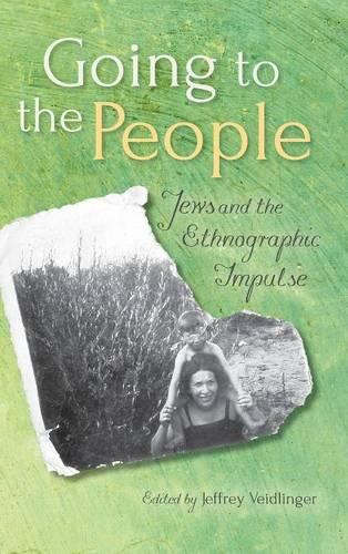 Going to the People: Jews and the Ethnographic Impulse (Hardback)