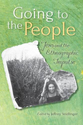 Going to the People: Jews and the Ethnographic Impulse (Paperback)