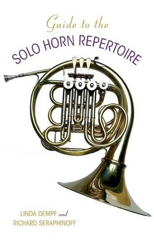 Guide to the Solo Horn Repertoire - Indiana Repertoire Guides (Hardback)