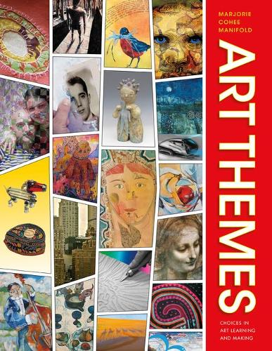 Art Themes: Choices in Art Learning and Making (Paperback)