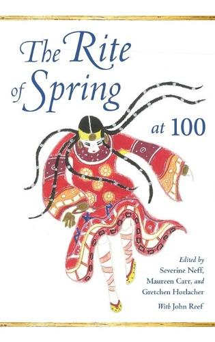The Rite of Spring at 100 - Musical Meaning and Interpretation (Hardback)