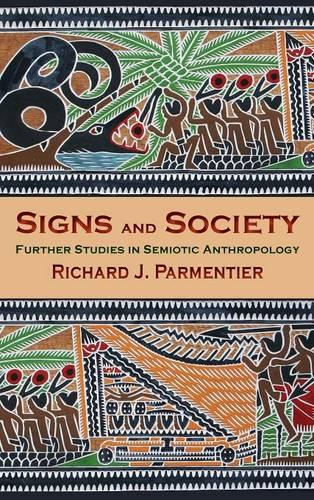 Signs and Society: Further Studies in Semiotic Anthropology (Hardback)