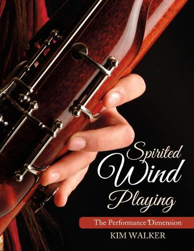 Spirited Wind Playing: The Performance Dimension (Paperback)
