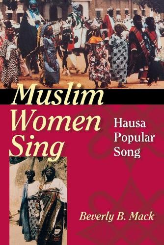 Muslim Women Sing: Hausa Popular Song (Paperback)