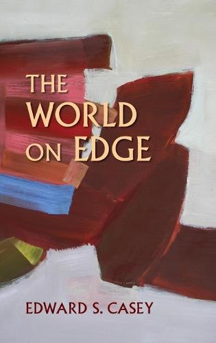 The World on Edge - Studies in Continental Thought (Hardback)