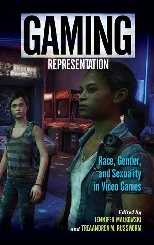 Gaming Representation: Race, Gender, and Sexuality in Video Games - Digital Game Studies (Hardback)