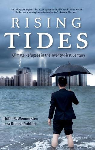 Rising Tides: Climate Refugees in the Twenty-First Century (Hardback)