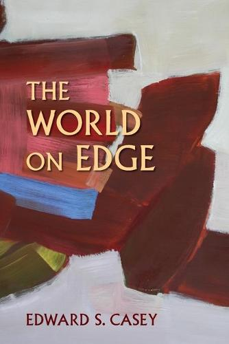The World on Edge - Studies in Continental Thought (Paperback)