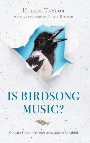 Is Birdsong Music?: Outback Encounters with an Australian Songbird - Music, Nature, Place (Hardback)