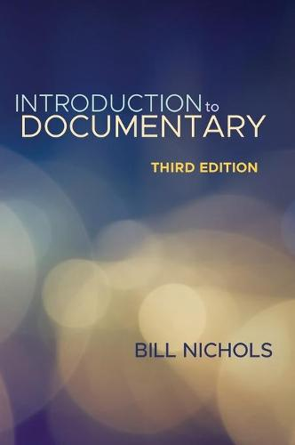 Introduction to Documentary, Third Edition (Hardback)