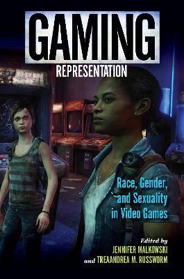 Gaming Representation: Race, Gender, and Sexuality in Video Games - Digital Game Studies (Paperback)