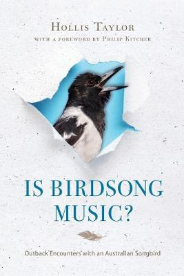 Is Birdsong Music?: Outback Encounters with an Australian Songbird - Music, Nature, Place (Paperback)