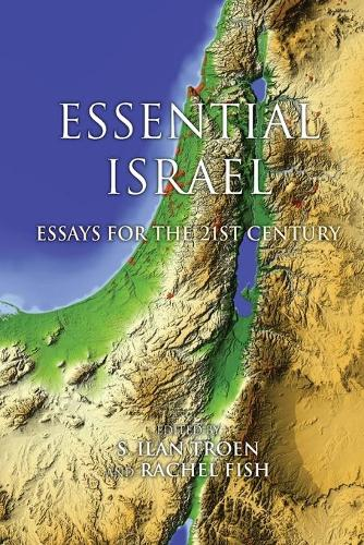 Essential Israel: Essays for the 21st Century - Perspectives on Israel Studies (Paperback)