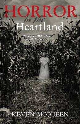 Horror in the Heartland: Strange and Gothic Tales from the Midwest (Paperback)