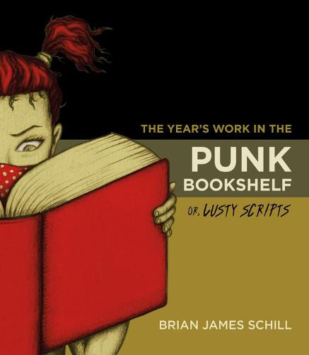 The Year's Work in the Punk Bookshelf, Or, Lusty Scripts - The Year's Work (Hardback)