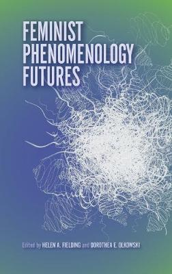 Feminist Phenomenology Futures (Hardback)