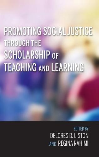 Promoting Social Justice through the Scholarship of Teaching and Learning - Scholarship of Teaching and Learning (Hardback)