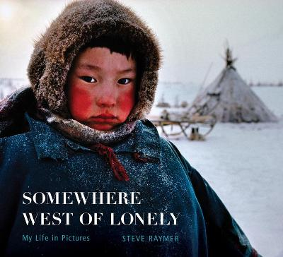 Somewhere West of Lonely: My Life in Pictures (Hardback)