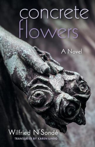 Concrete Flowers: A Novel - Global African Voices (Paperback)
