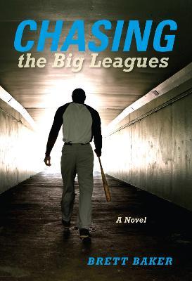 Chasing the Big Leagues: A Novel - Break Away Books (Paperback)